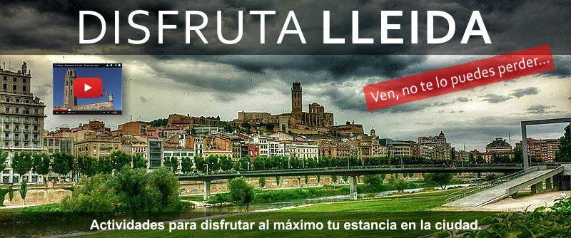 Ven a disfrutar de Lleida, una ciudad llena de encantos que te apasionará…