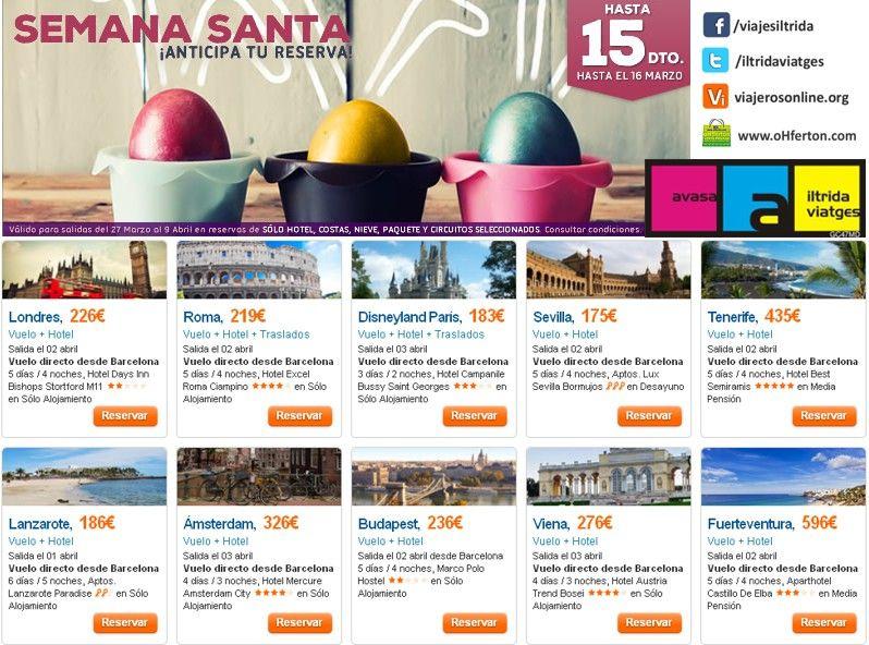Iltrida Viajes te ofrece esta campaña, reserva anticipada Semana Santa hasta 15% de descuento, reservas hasta el 16 de Marzo
