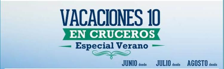 VACACIONES 10 EN CRUCEROS Especial Verano – VACANCES 10 EN CREUERS Especial Estiu